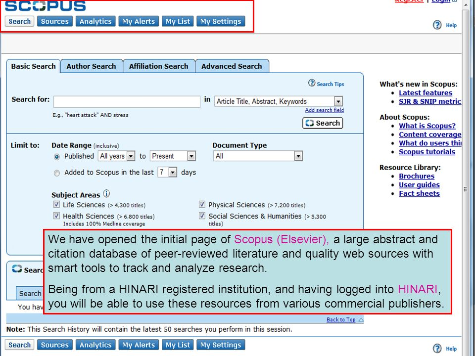 We have opened the initial page of Scopus (Elsevier), a large abstract and citation database of peer-reviewed literature and quality web sources with smart tools to track and analyze research.