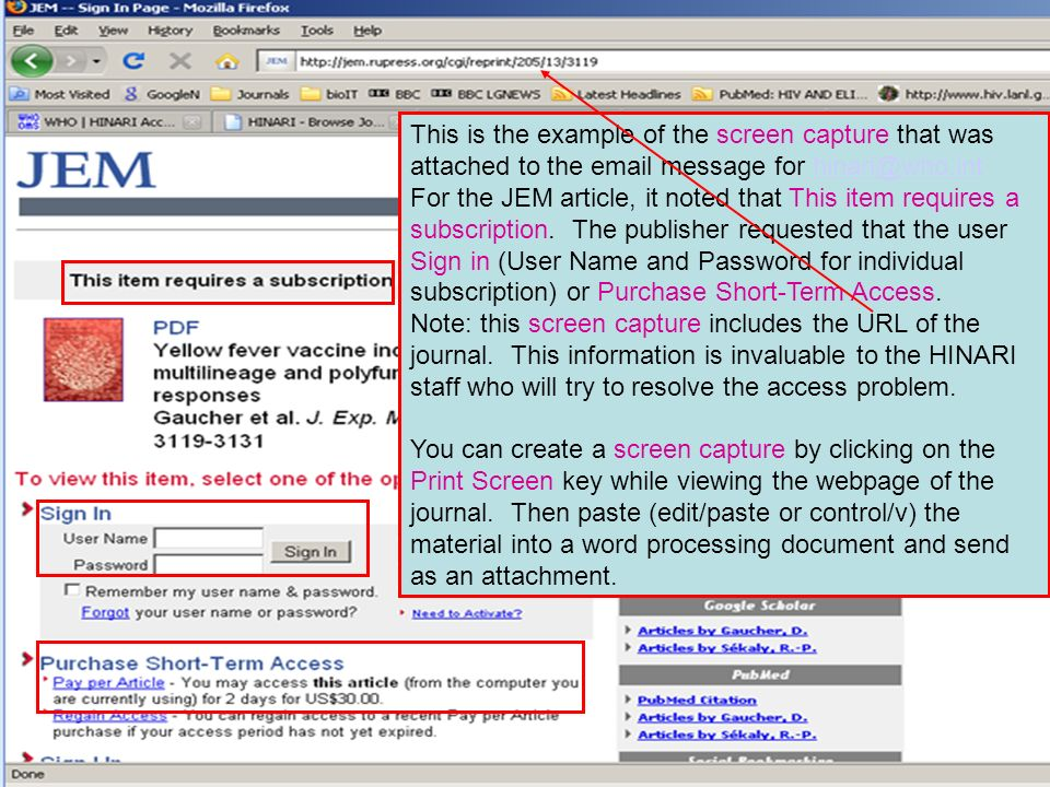 This is the example of the screen capture that was attached to the email message for hinari@who.int For the JEM article, it noted that This item requires a subscription. The publisher requested that the user Sign in (User Name and Password for individual subscription) or Purchase Short-Term Access.