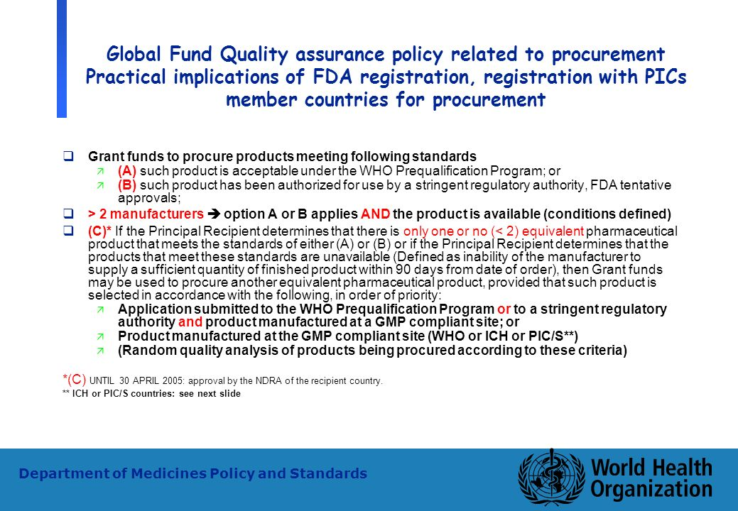 Global Fund Quality assurance policy related to procurement Practical implications of FDA registration, registration with PICs member countries for procurement