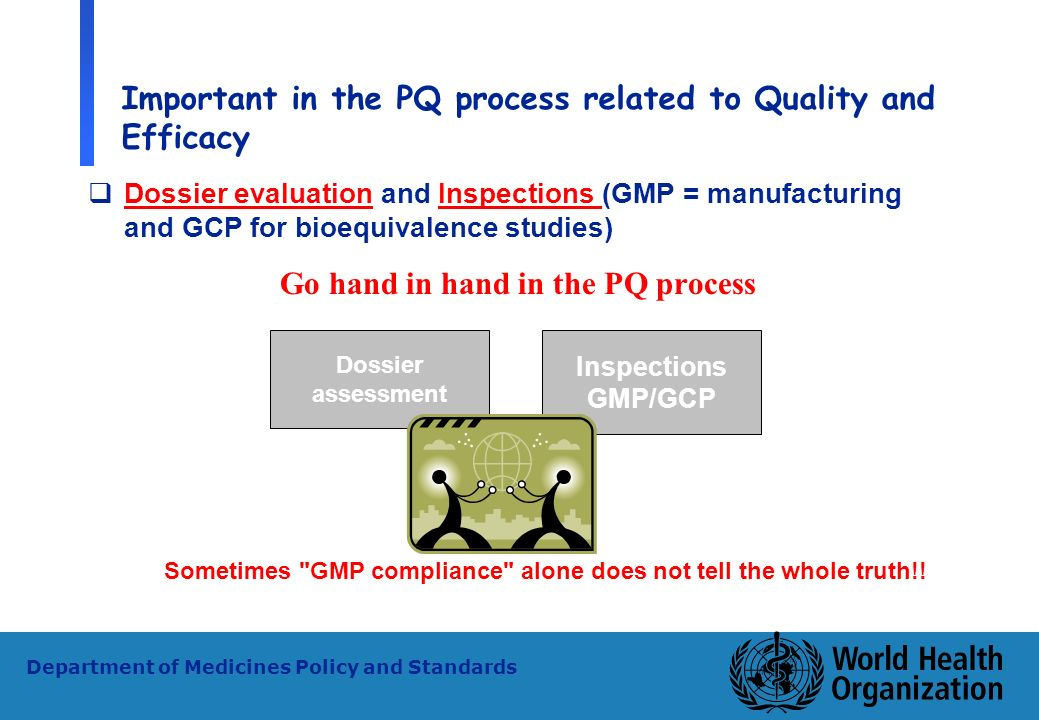 Important in the PQ process related to Quality and Efficacy