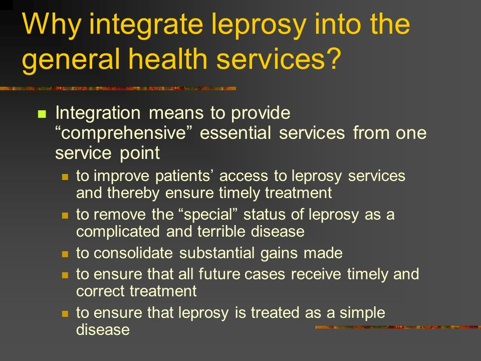 Why integrate leprosy into the general health services