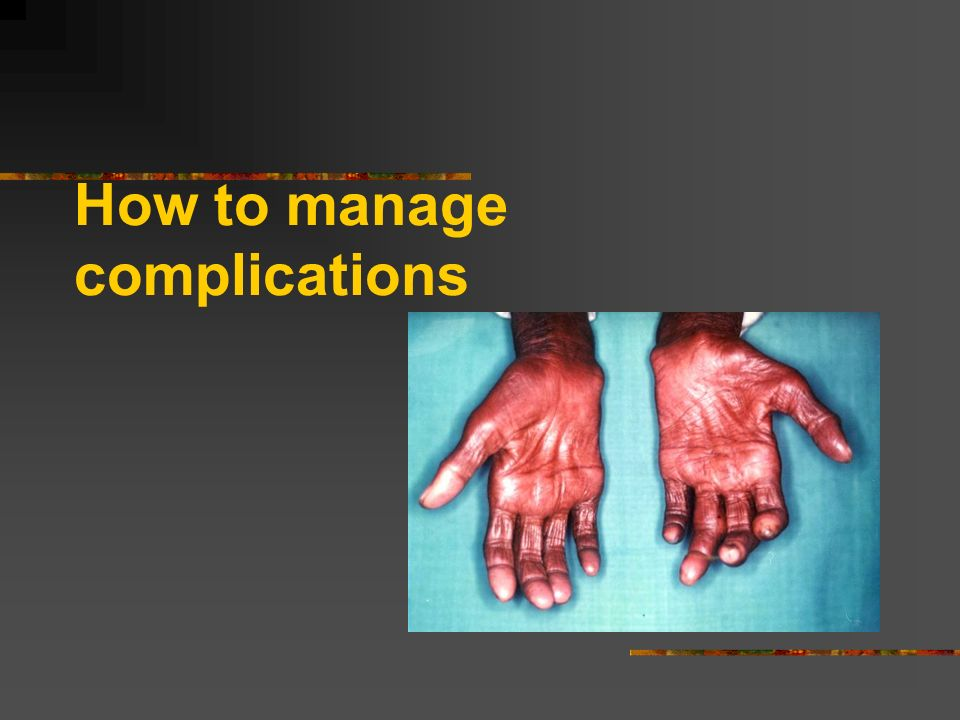 How to manage complications