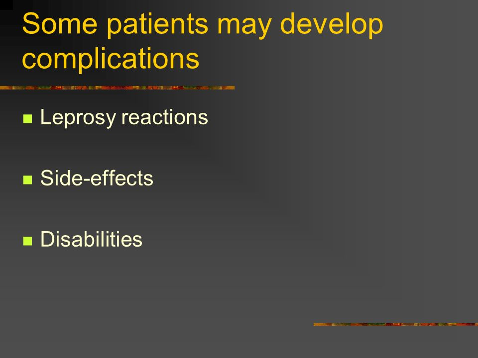 Some patients may develop complications