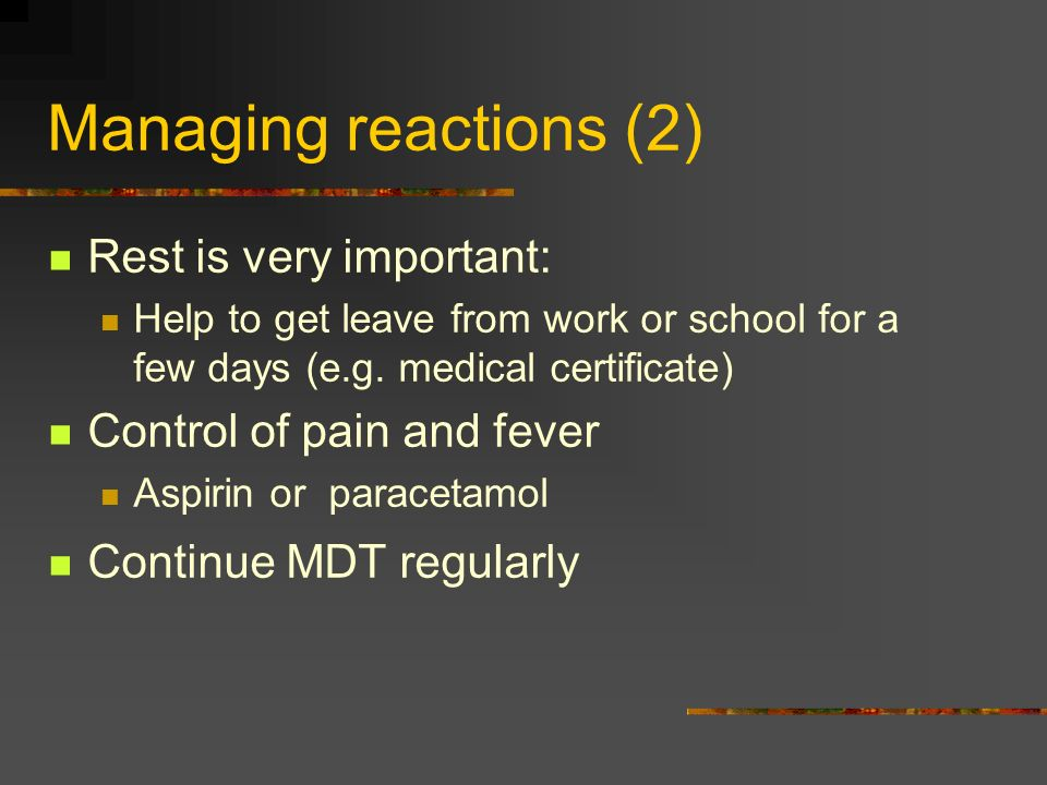 Managing reactions (2) Rest is very important: