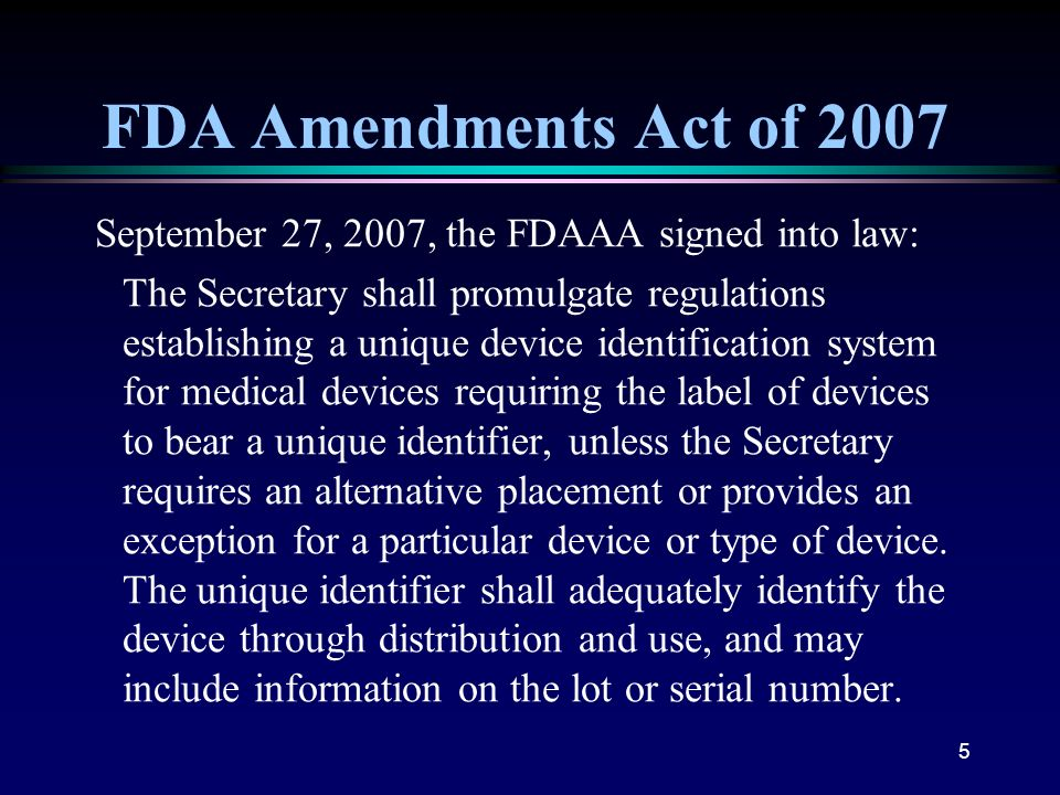 FDA Amendments Act of 2007 September 27, 2007, the FDAAA signed into law: