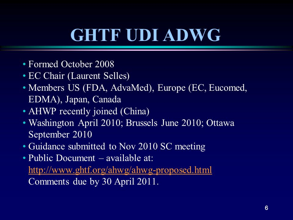 GHTF UDI ADWG Formed October 2008 EC Chair (Laurent Selles)