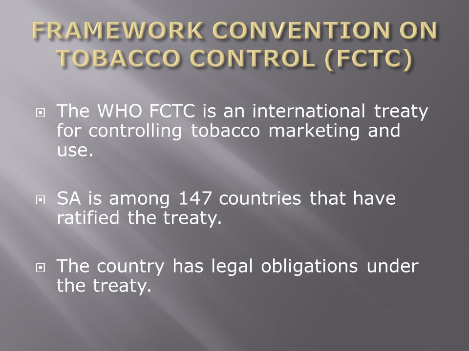 FRAMEWORK CONVENTION ON TOBACCO CONTROL (FCTC)