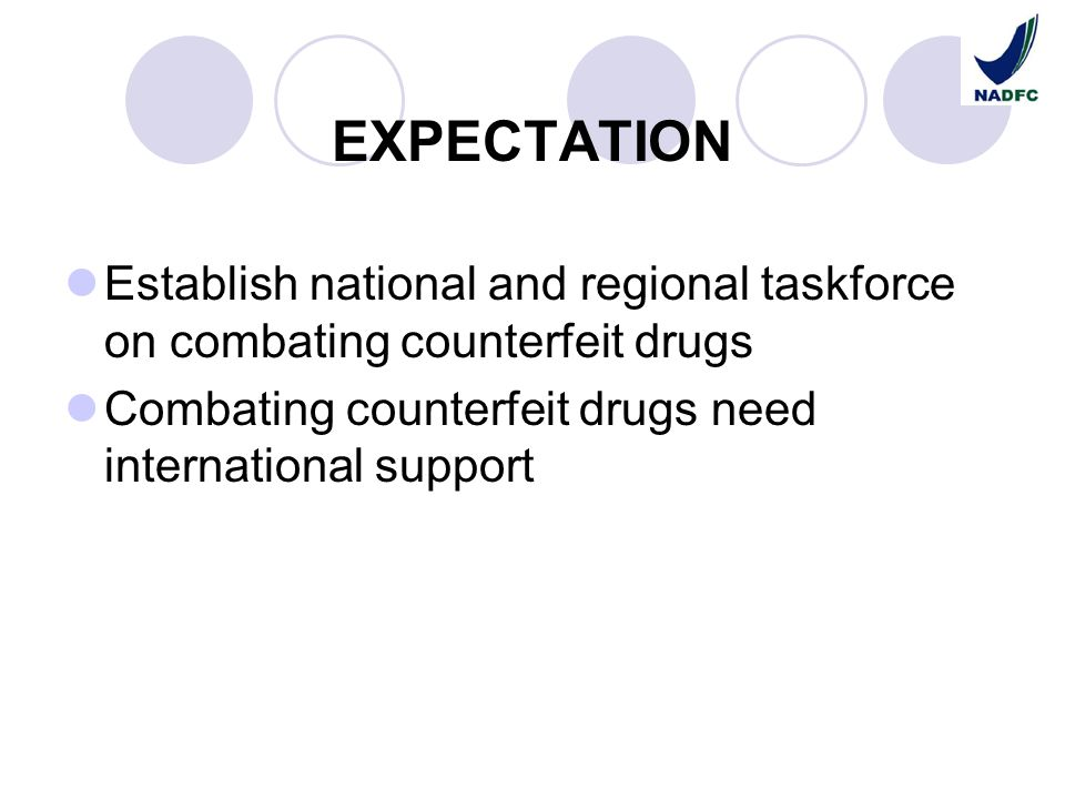EXPECTATION Establish national and regional taskforce on combating counterfeit drugs.