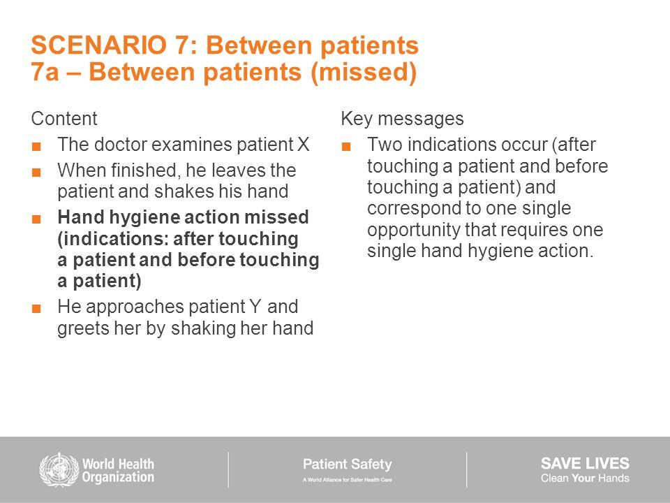 SCENARIO 7: Between patients 7a – Between patients (missed)