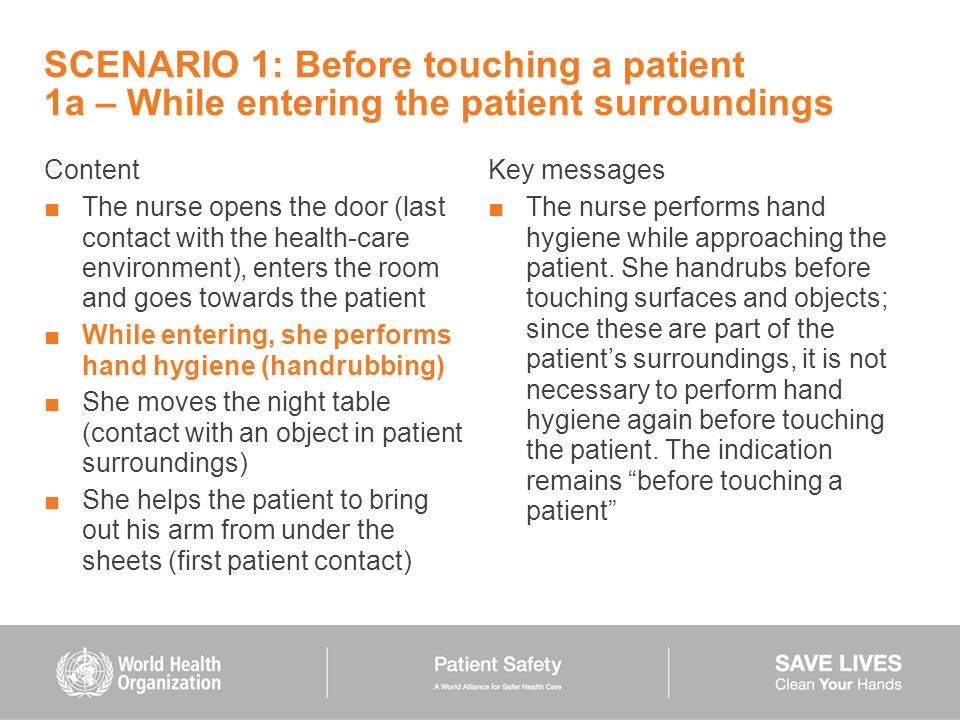 SCENARIO 1: Before touching a patient 1a – While entering the patient surroundings