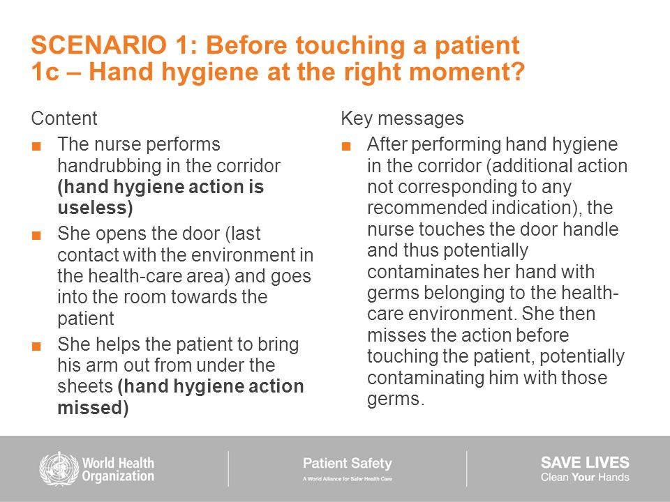 SCENARIO 1: Before touching a patient 1c – Hand hygiene at the right moment