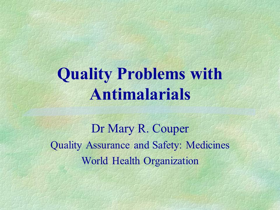 Quality Problems with Antimalarials