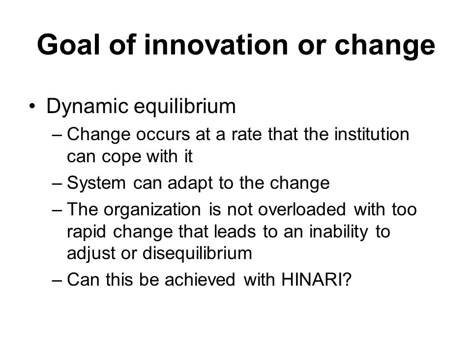 Goal of innovation or change