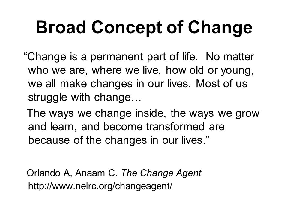 Broad Concept of Change