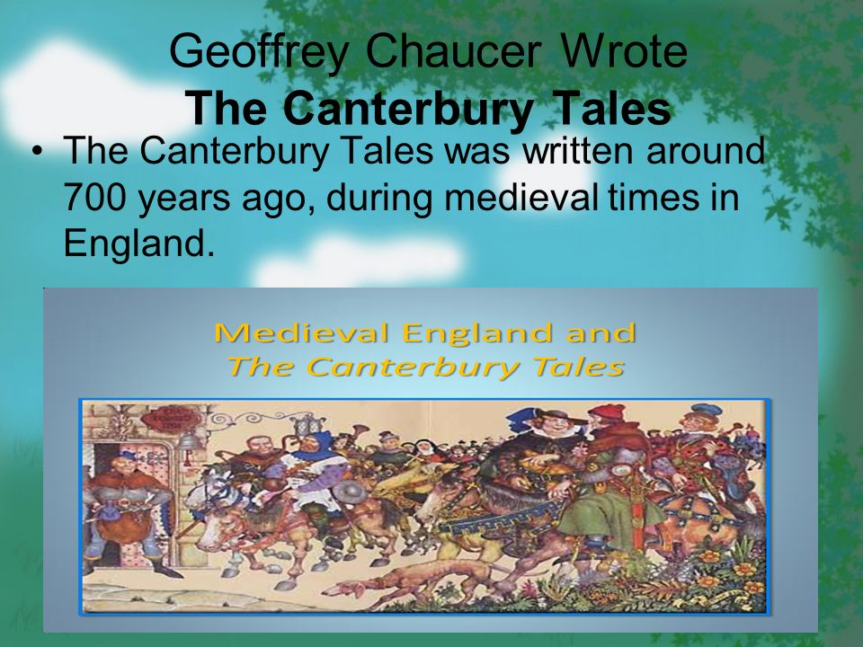 canterbury tales was written in the Geoffrey chaucer  when were the canterbury tales written the date cannot  be  which was written first the divine comedy or canterbury tales.