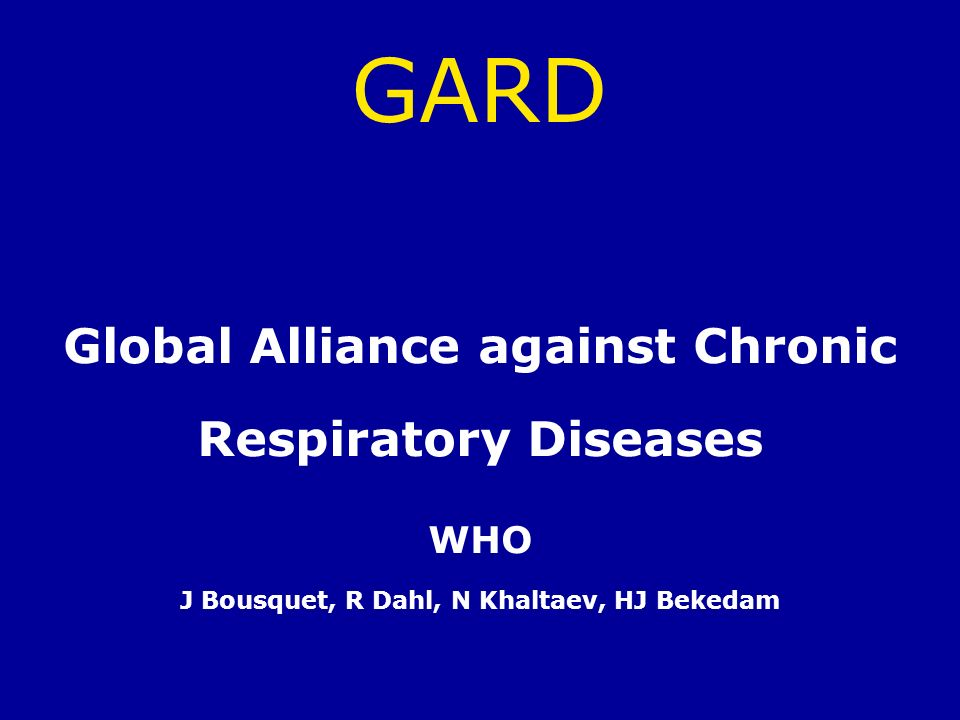 GARD Global Alliance against Chronic Respiratory Diseases WHO