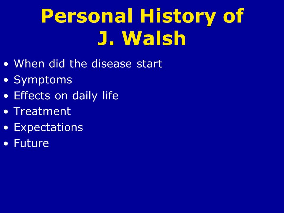 Personal History of J. Walsh
