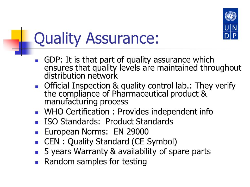 Quality Assurance: GDP: It is that part of quality assurance which ensures that quality levels are maintained throughout distribution network.