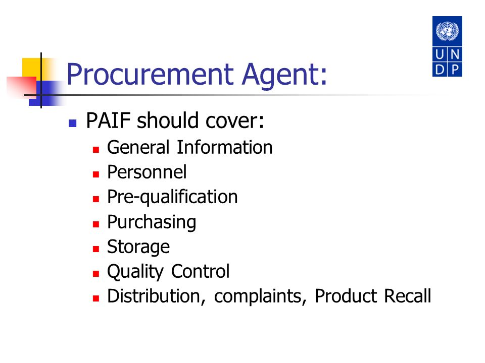 Procurement Agent: PAIF should cover: General Information Personnel