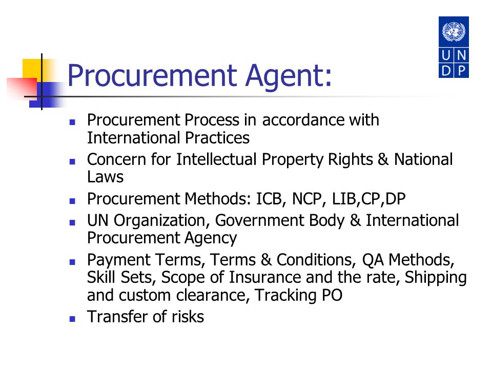 Procurement Agent: Procurement Process in accordance with International Practices. Concern for Intellectual Property Rights & National Laws.