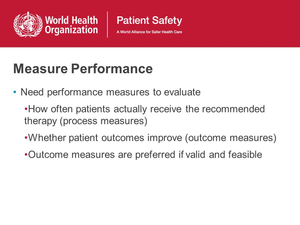 Measure Performance Need performance measures to evaluate