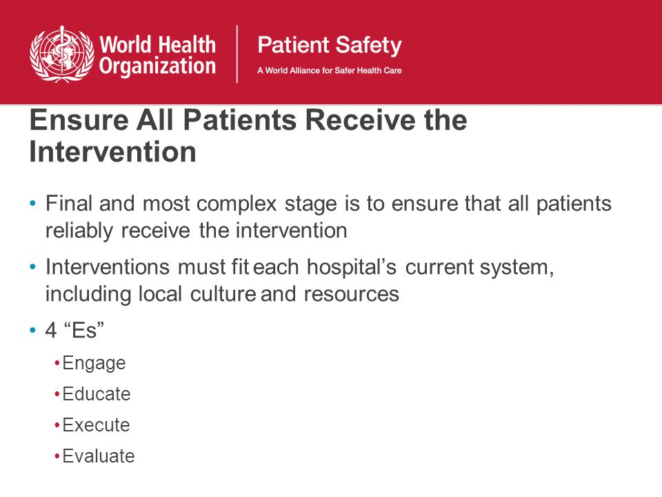Ensure All Patients Receive the Intervention