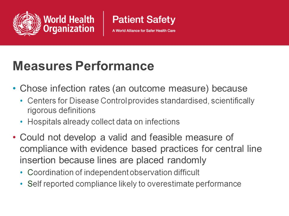 Measures Performance Chose infection rates (an outcome measure) because.