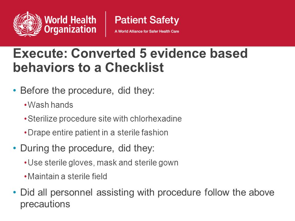 Execute: Converted 5 evidence based behaviors to a Checklist