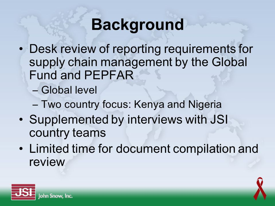 Background Desk review of reporting requirements for supply chain management by the Global Fund and PEPFAR.