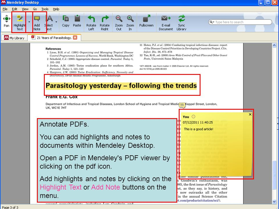 Annotate PDFs. You can add highlights and notes to documents within Mendeley Desktop.