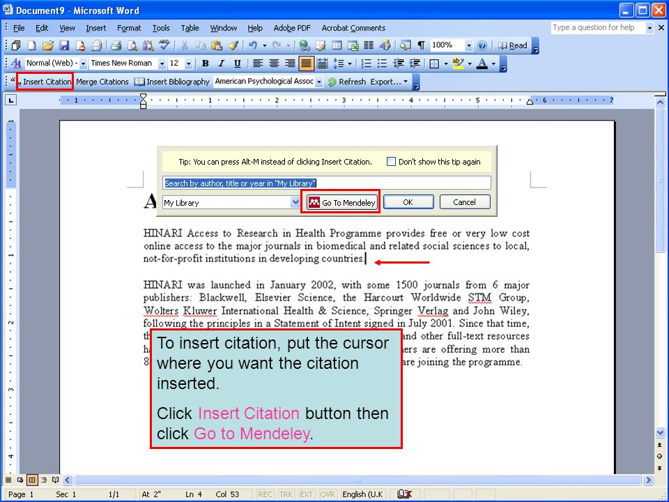 To insert citation, put the cursor where you want the citation inserted.