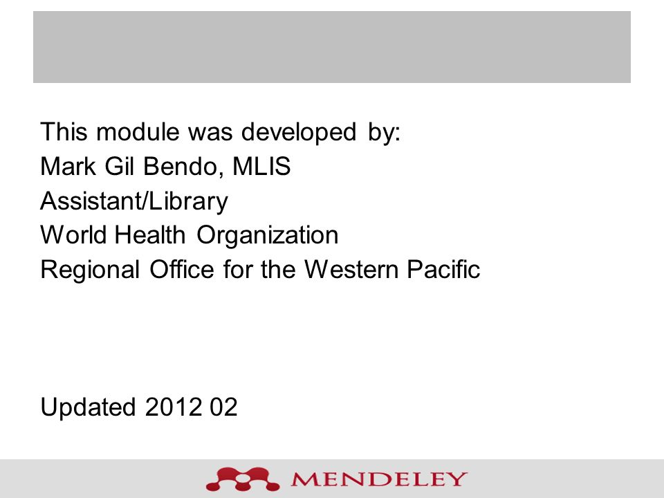 This module was developed by: Mark Gil Bendo, MLIS Assistant/Library