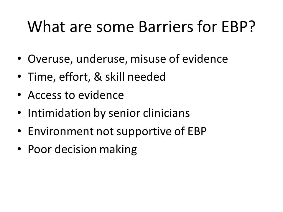 What are some Barriers for EBP