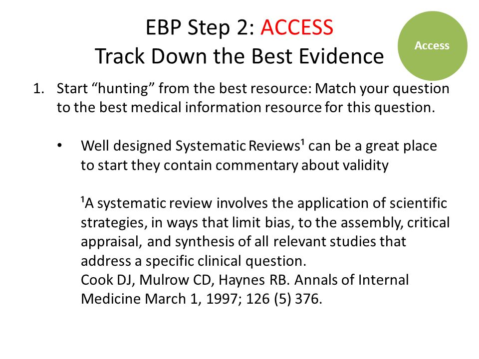 EBP Step 2: ACCESS Track Down the Best Evidence