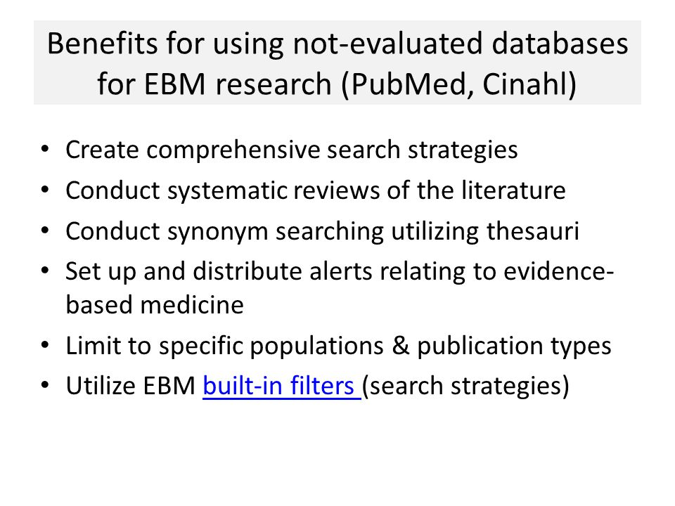 Benefits for using not-evaluated databases for EBM research (PubMed, Cinahl)