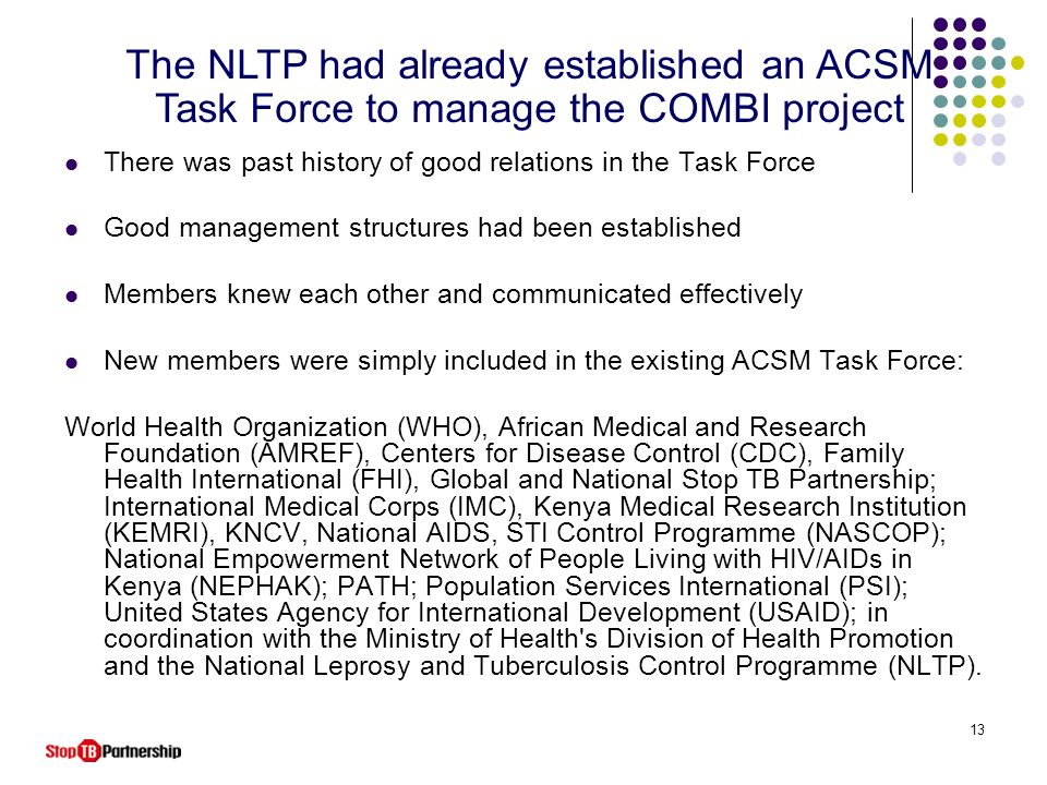 The NLTP had already established an ACSM Task Force to manage the COMBI project