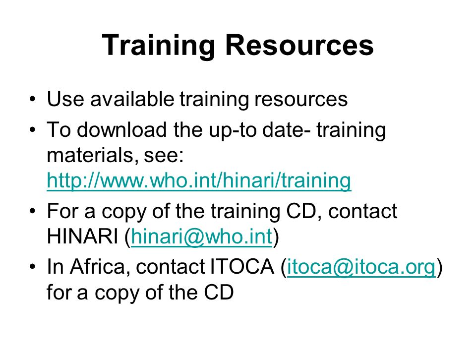 Training Resources Use available training resources