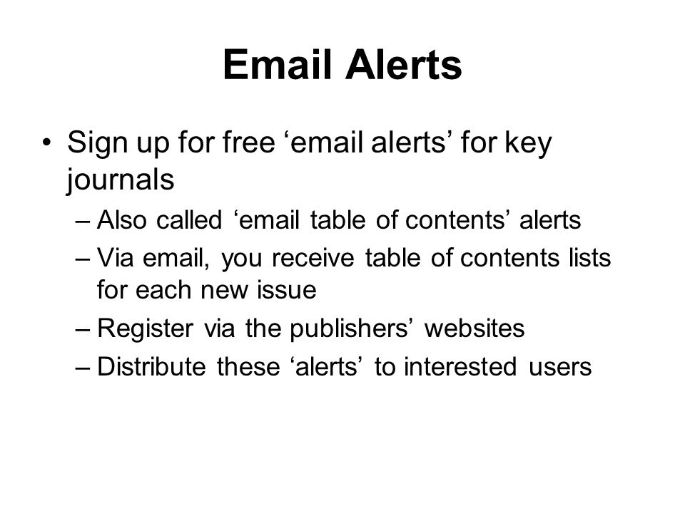 Alerts Sign up for free ' alerts' for key journals