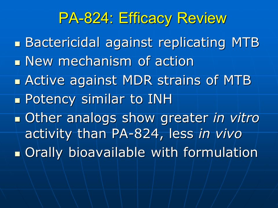PA-824: Efficacy Review Bactericidal against replicating MTB