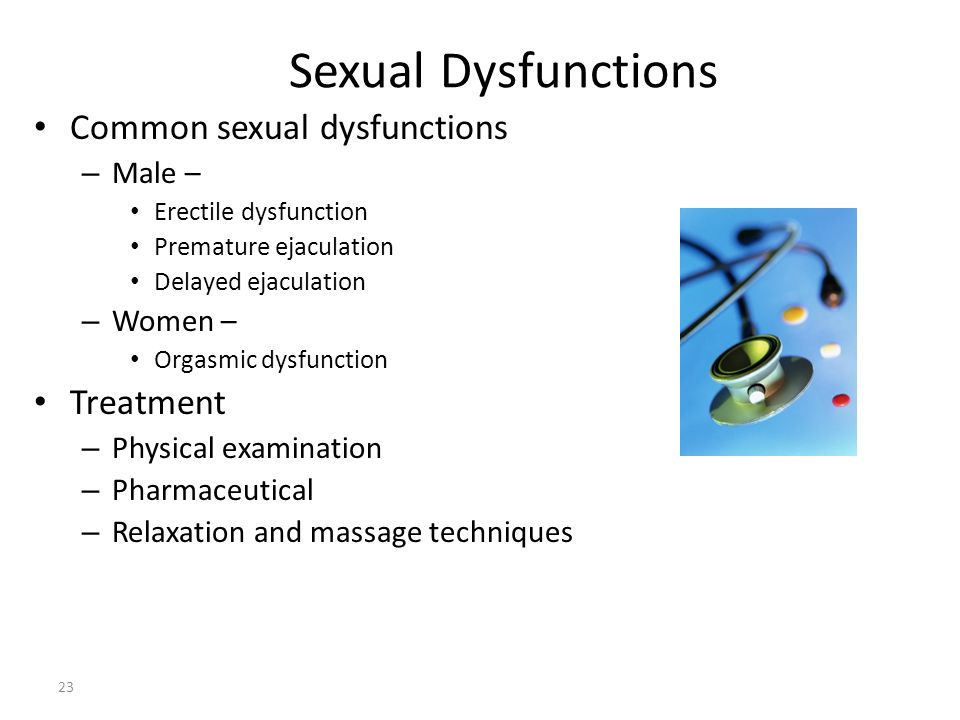 Sexual Dysfunctions Common sexual dysfunctions Treatment Male –