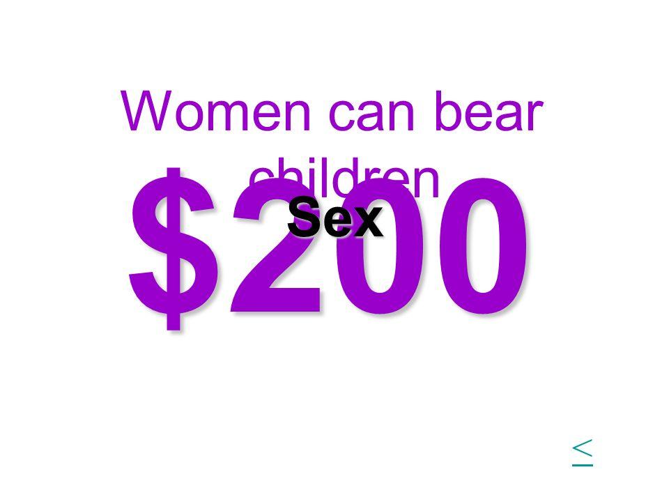 Women can bear children