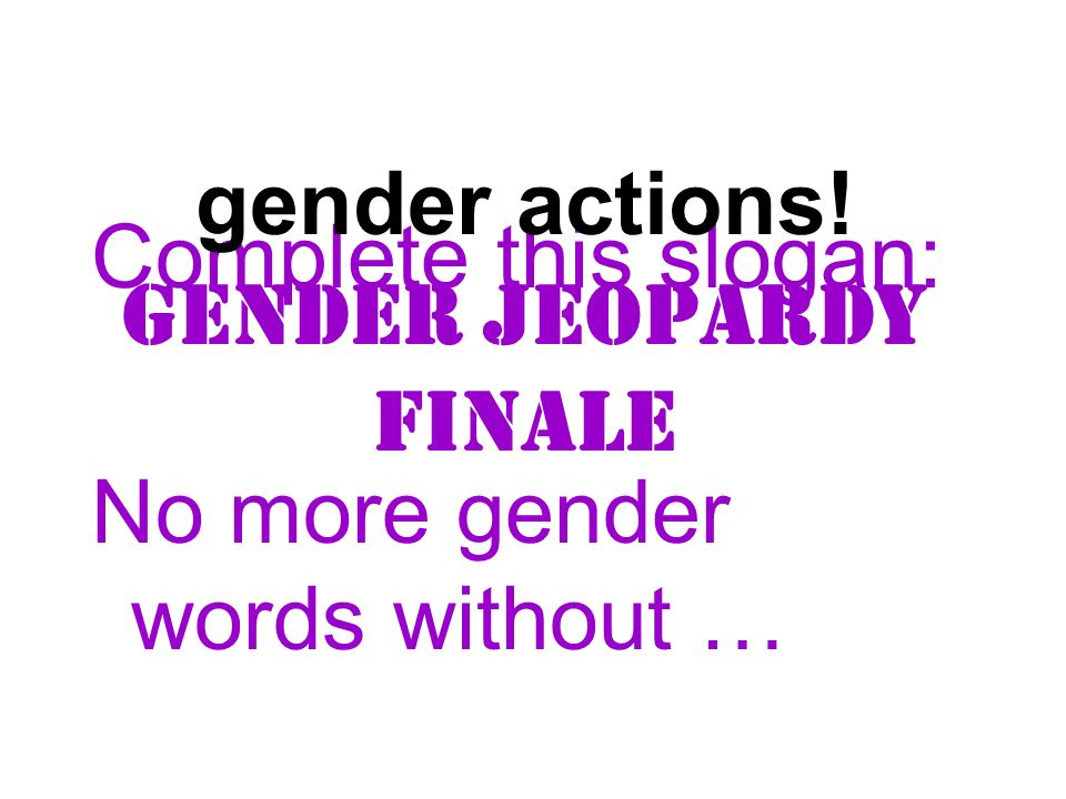 Gender Jeopardy Finale