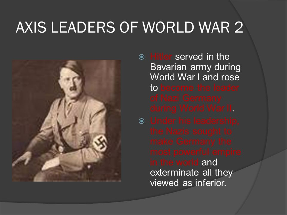 AXIS LEADERS OF WORLD WAR 2