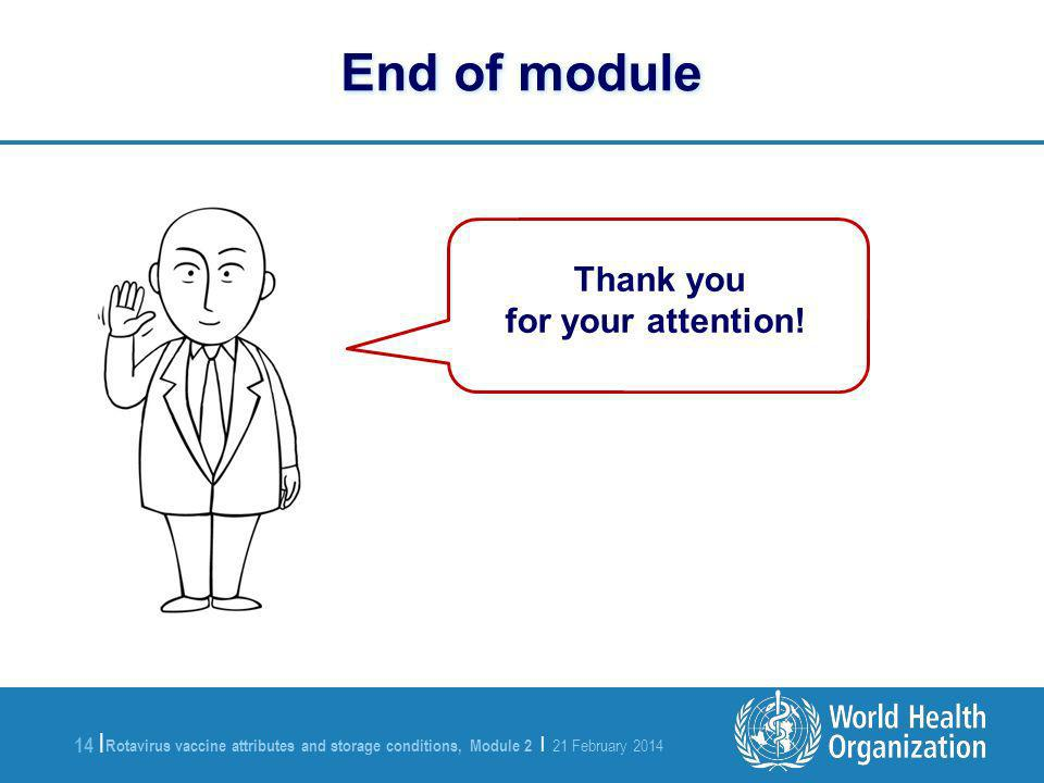 End of module for your attention! Thank you To the facilitator:
