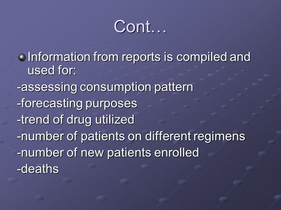 Cont… Information from reports is compiled and used for: