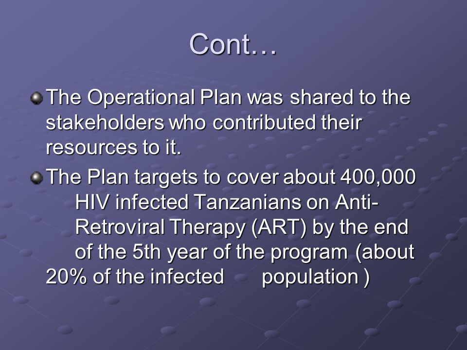 Cont… The Operational Plan was shared to the stakeholders who contributed their resources to it.
