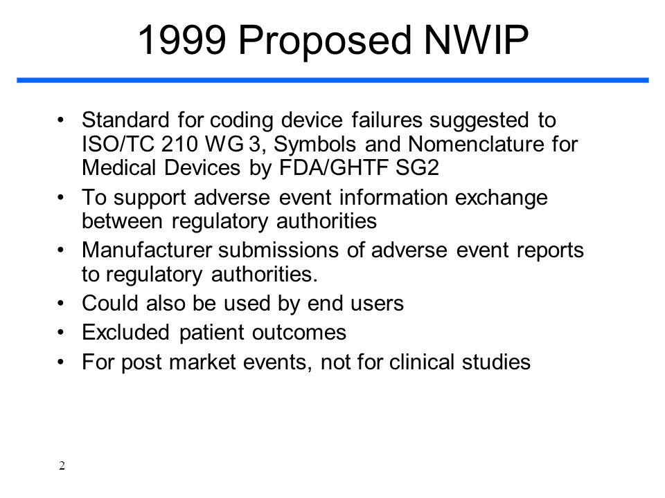 1999 Proposed NWIP Standard for coding device failures suggested to ISO/TC 210 WG 3, Symbols and Nomenclature for Medical Devices by FDA/GHTF SG2.