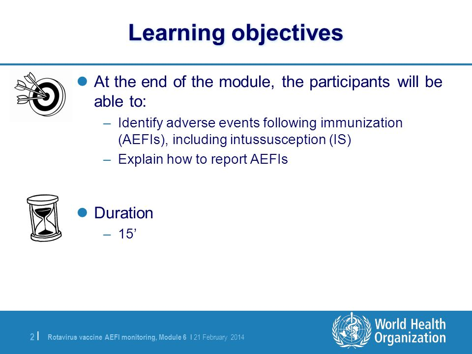 Learning objectives At the end of the module, the participants will be able to: