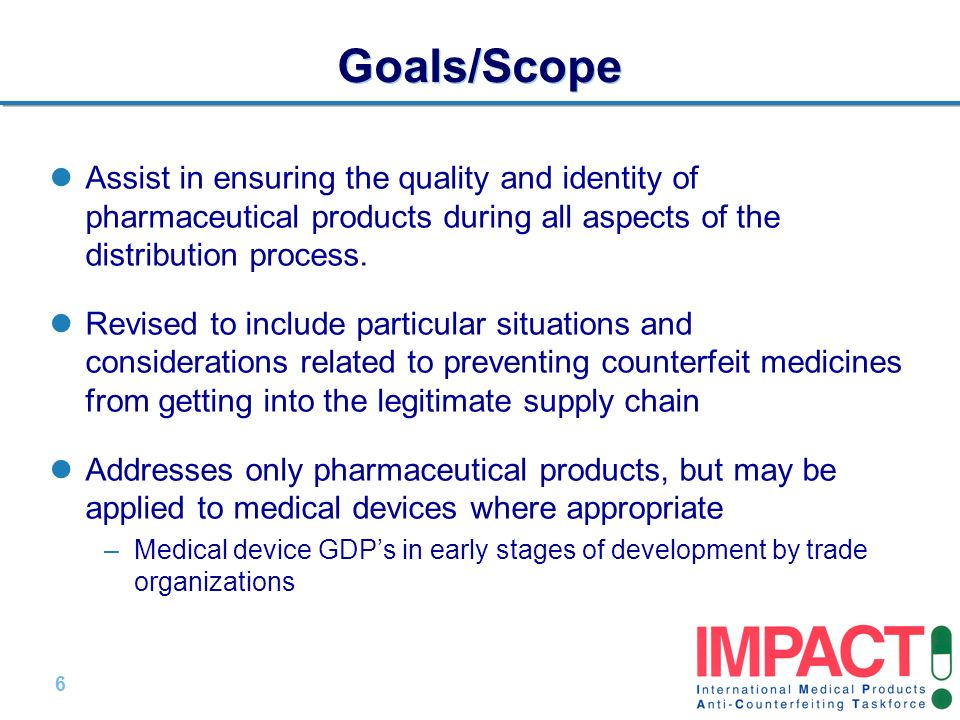 Goals/Scope Assist in ensuring the quality and identity of pharmaceutical products during all aspects of the distribution process.
