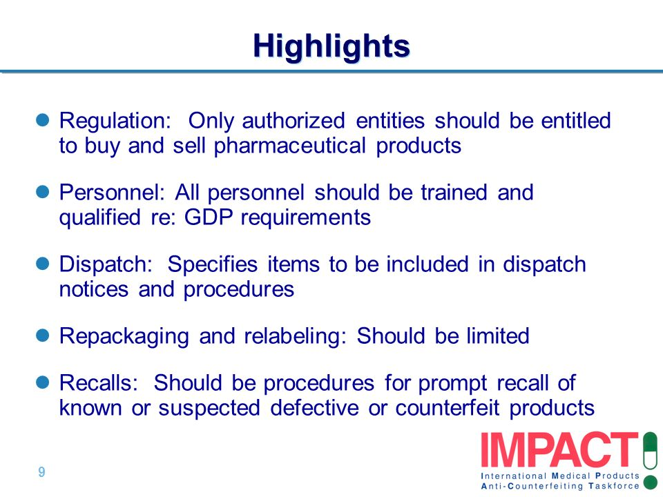 Highlights Regulation: Only authorized entities should be entitled to buy and sell pharmaceutical products.